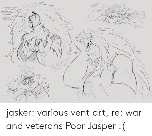 Soldiers, Tumblr, and Blog: VE BEEN TOLD YOu  ARE My AGATE  HERE ARE THE  REMAWING SOLDIERS  OF MY FACET  SE CORRUPTED  GUARTE NAP  JASKERART  CtuiteR  WHAT IS THIS  (Cukling  Dde wde jasker:  various vent art, re:war and veterans  Poor Jasper :(