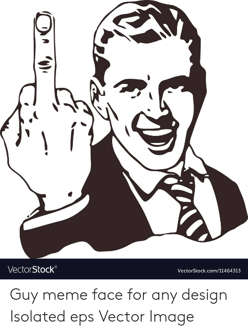 Any Design: VectorStock®  VectorStock.com/11464313 Guy meme face for any design Isolated eps Vector Image