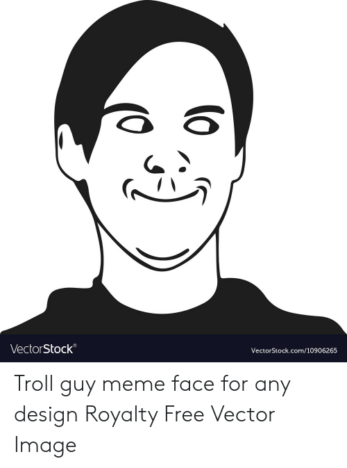 Any Design: VectorStock  VectorStock.com/10906265 Troll guy meme face for any design Royalty Free Vector Image