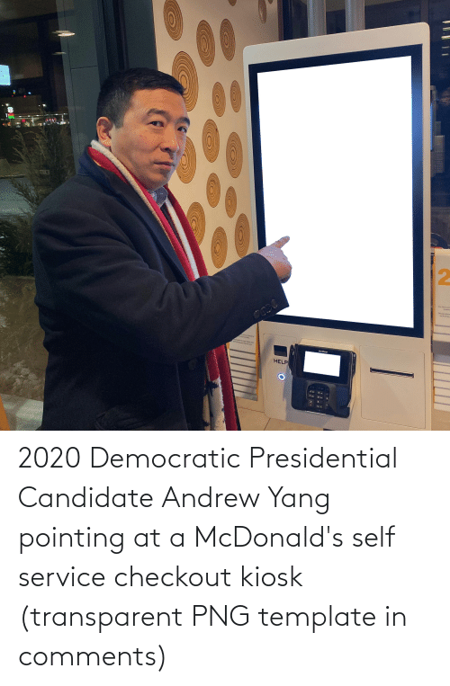 transparent png: Verifone  HELP  od 2020 Democratic Presidential Candidate Andrew Yang pointing at a McDonald's self service checkout kiosk (transparent PNG template in comments)