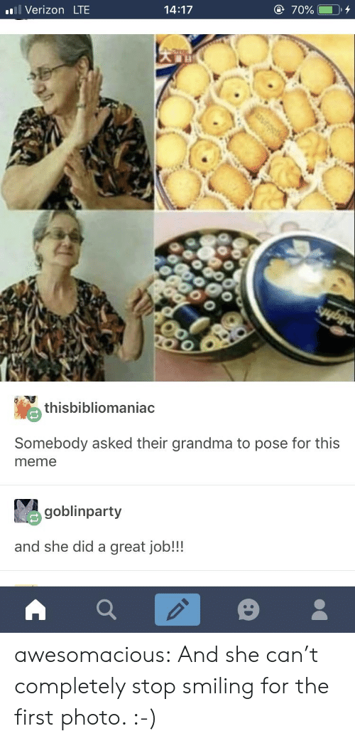 Grandma, Meme, and Tumblr: Verizon LTE  14:17  thisbibliomaniac  Somebody asked their grandma to pose for this  meme  goblinparty  and she did a great job!!! awesomacious:  And she can't completely stop smiling for the first photo. :-)