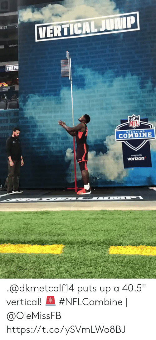 "Memes, Nfl, and Verizon: verizon  NFL  COMBINE  verizon .@dkmetcalf14 puts up a 40.5"" vertical! 🚨  #NFLCombine 