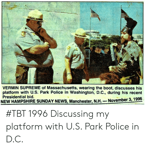 Memes, News, and Police: VERMIN SUPREME of Massachusetts, wearing the boot, discusses his  platform with U.S. Park Police in Washington, D.C., during his recent  Presidential bid  NEW HAMPSHIRE SUNDAY NEWS, Manchester, N.H. November 3, 1996 #TBT 1996 Discussing my platform with U.S. Park Police in D.C.
