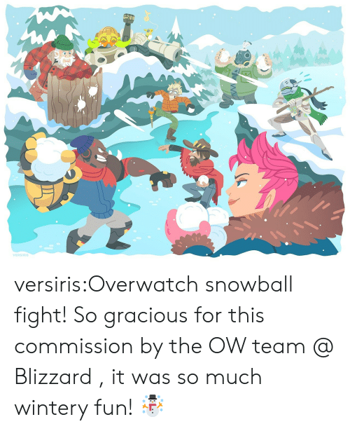 gracious: VERSIRIS versiris:Overwatch snowball fight! So gracious for this commission by the OW team @ Blizzard , it was so much wintery fun! ☃