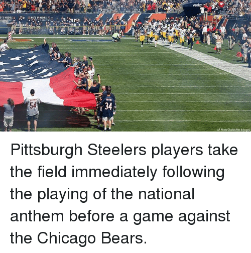 Chicago, Chicago Bears, and Memes: vertzr  39  54  34  AP Photo Charles Rax Arbogest Pittsburgh Steelers players take the field immediately following the playing of the national anthem before a game against the Chicago Bears.