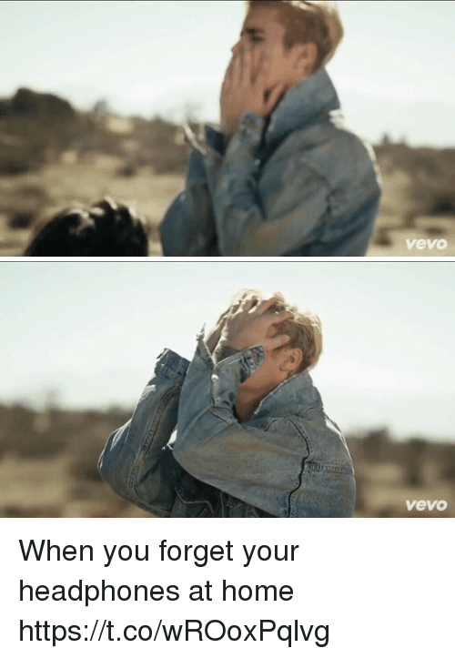 Headphones, Home, and Vevo: vevo   vevo When you forget your headphones at home https://t.co/wROoxPqlvg