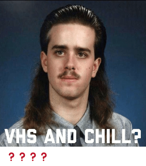 Vhs And Chill: VHS AND CHILL ❓❓❓❓