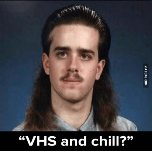 """Vhs And Chill: """"VHS and chill?"""""""
