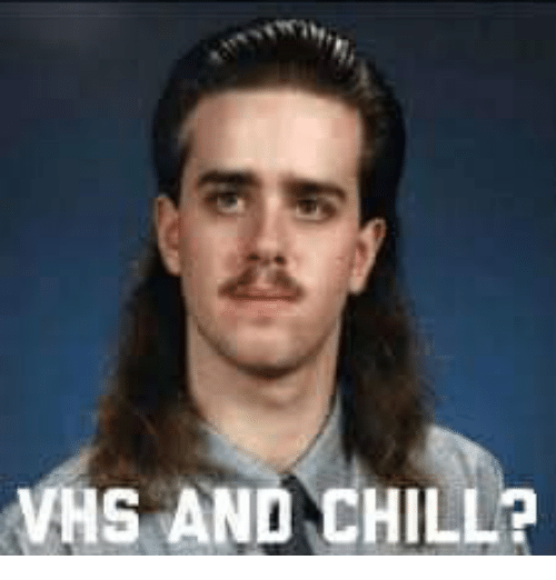 Vhs And Chill: VHS AND CHILL?