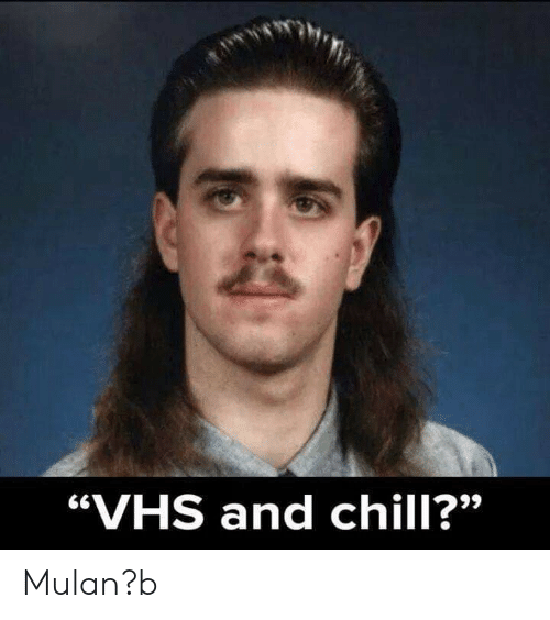 """Vhs And Chill: """"VHS and chill?"""" Mulan?b"""