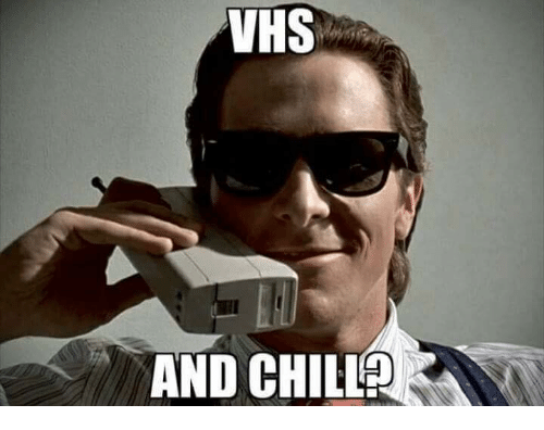 Vhs And Chill: VHS  VHS  AND CHILL