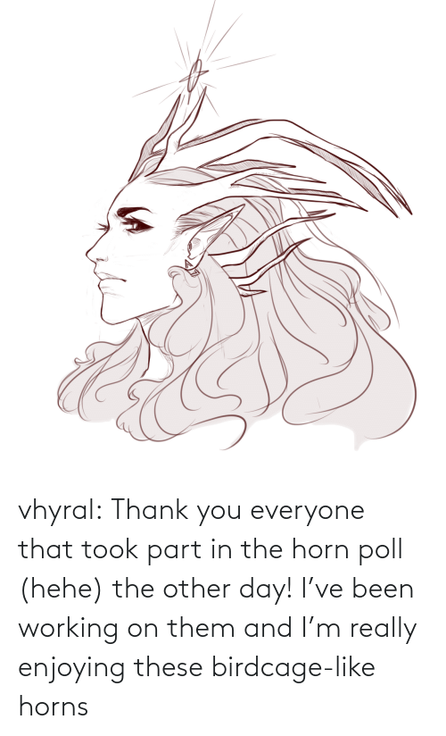 Part: vhyral:  Thank you everyone that took part in the horn poll (hehe) the other day! I've been working on them and I'm really enjoying these birdcage-like horns