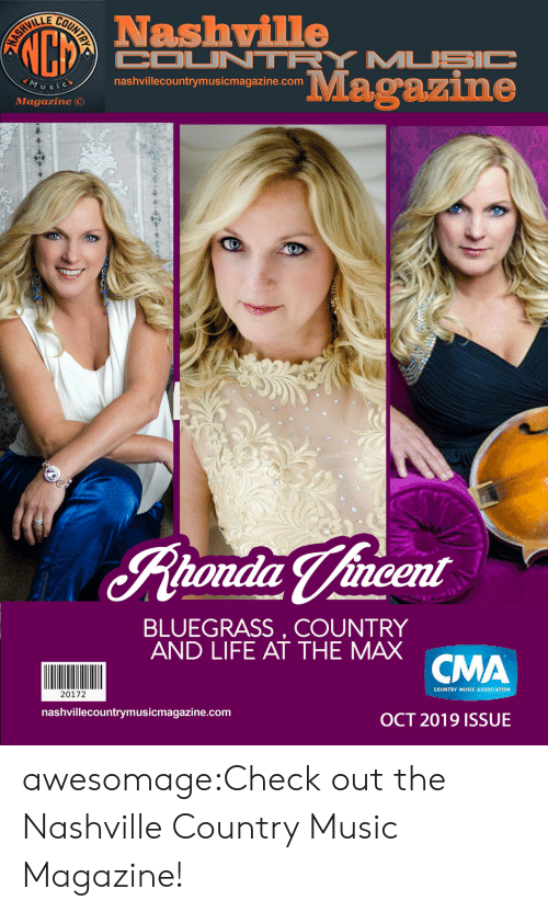 Ash: VI  LL  Nashville  COUNTRY MUSIC  ASH  MUSic  nashvillecountrymusicmagazine.com  Magazine  Magazine  tondia Vincent  BLUEGRASS, COUNTRY  AND LIFE AT THE MAX CMA  20172  nashvillecountrymusicmagazine.com  COUNTRY MUSIC ASSOCIATION  OCT 2019 ISSUE  FOUNTRY awesomage:Check out the Nashville Country Music Magazine!