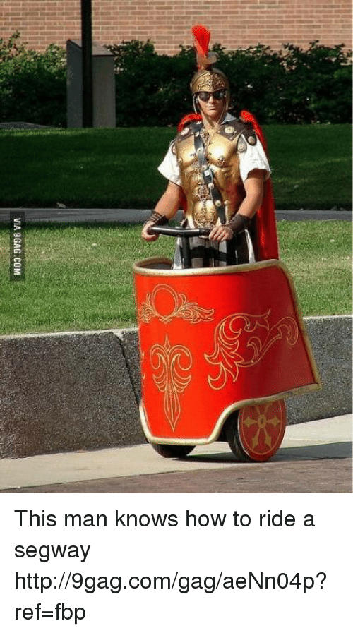 Dank, 🤖, and This Man: VIA 9GAG.COM This man knows how to ride a segway http://9gag.com/gag/aeNn04p?ref=fbp