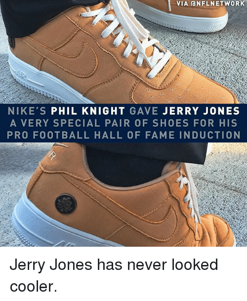Football, Memes, and Shoes: VIA aNFLNETWORK  NIKE'S PHIL KNIGHT GAVE JERRY JONES  A VERY SPECIAL PAIR OF SHOES FOR HIS  PRO FOOTBALL HALL OF FAME INDUCTION Jerry Jones has never looked cooler.