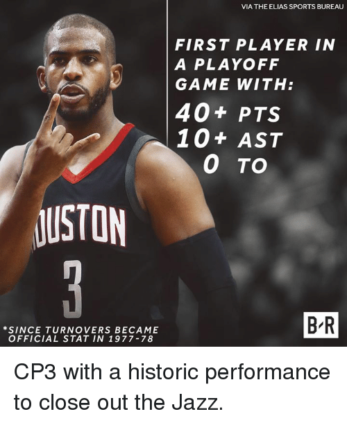Sports, Game, and Jazz: VIA THE ELIAS SPORTS BUREAU  FIRST PLAYER IN  A PLAYOFF  GAME WITH:  40+ PTS  10+ AST  0 TO  USTON  *SINCE TURNOVERS BECAME  OFFICIAL STAT IN 1977-78  B R CP3 with a historic performance to close out the Jazz.