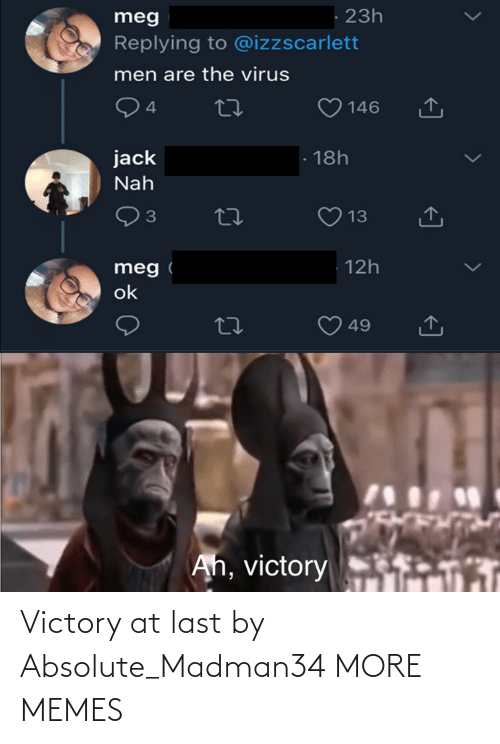 Absolute: Victory at last by Absolute_Madman34 MORE MEMES