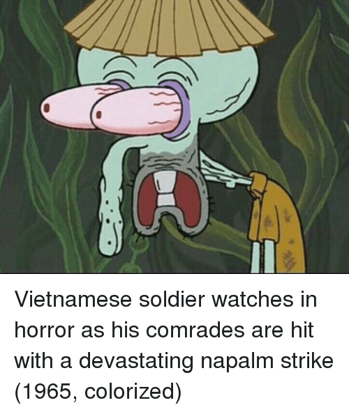 Watches, Vietnamese, and Horror: Vietnamese soldier watches in horror as his comrades are hit with a devastating napalm strike (1965, colorized)
