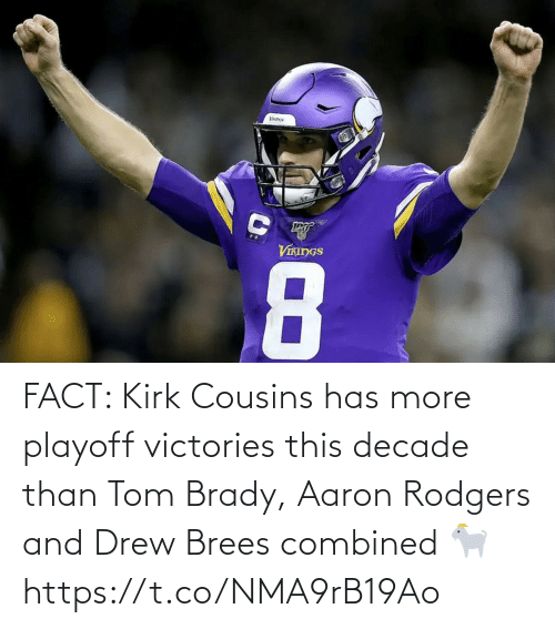 kirk: VIKINGS  8 FACT: Kirk Cousins has more playoff victories this decade than Tom Brady, Aaron Rodgers and Drew Brees combined 🐐 https://t.co/NMA9rB19Ao