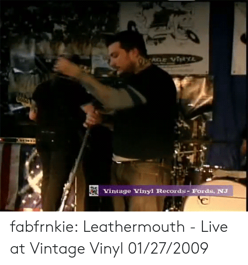 Tumblr, youtube.com, and Blog: Vintage Vinyl Records- Fords, NJ fabfrnkie:  Leathermouth - Live at Vintage Vinyl 01/27/2009