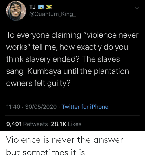 It Is: Violence is never the answer but sometimes it is