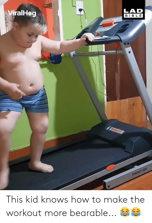 Dank, Bible, and How To: ViralHog  LAD  BIBLE This kid knows how to make the workout more bearable... 😂😂