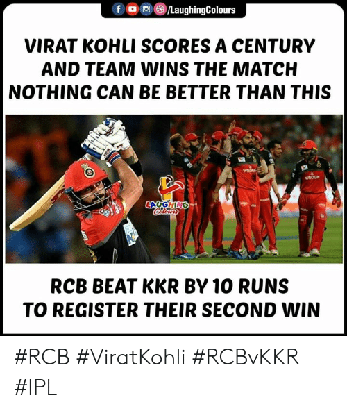 Match, Indianpeoplefacebook, and Ipl: VIRAT KOHLI SCORES A CENTURY  AND TEAM WINS THE MATCH  NOTHING CAN BE BETTER THAN THIS  RCB BEAT KKR BY 10 RUNS  TO REGISTER THEIR SECOND WIN #RCB #ViratKohli #RCBvKKR #IPL