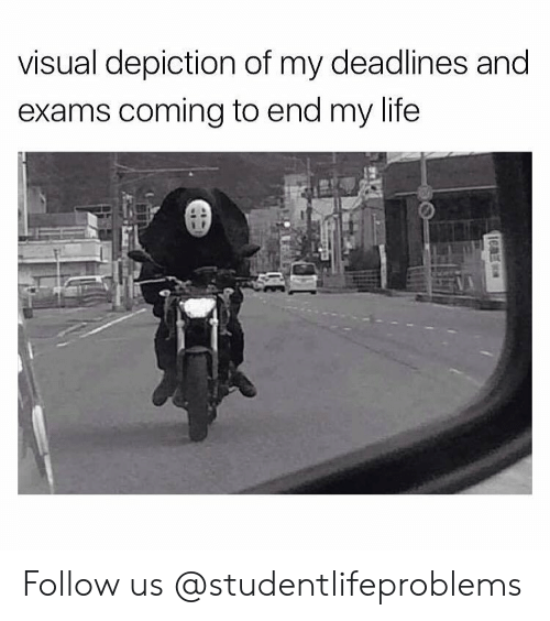 Life, Tumblr, and Http: visual depiction of my deadlines and  exams coming to end my life Follow us @studentlifeproblems