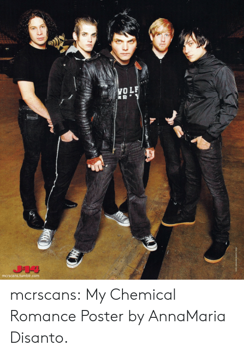 Tumblr, Blog, and My Chemical Romance: VOL  2  mcrscans.tumblr.com mcrscans: My Chemical Romance Poster by AnnaMaria Disanto.