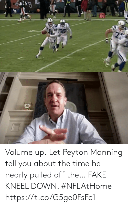 About The: Volume up.  Let Peyton Manning tell you about the time he nearly pulled off the… FAKE KNEEL DOWN. #NFLAtHome https://t.co/G5ge0FsFc1