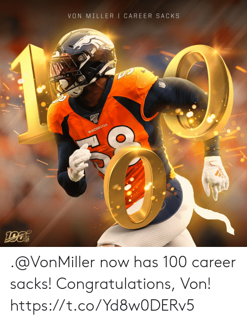 Adidas, Memes, and Nfl: VON MILLER CAREER SACKS  BRONCOS  NFL  adidas .@VonMiller now has 100 career sacks!  Congratulations, Von! https://t.co/Yd8w0DERv5