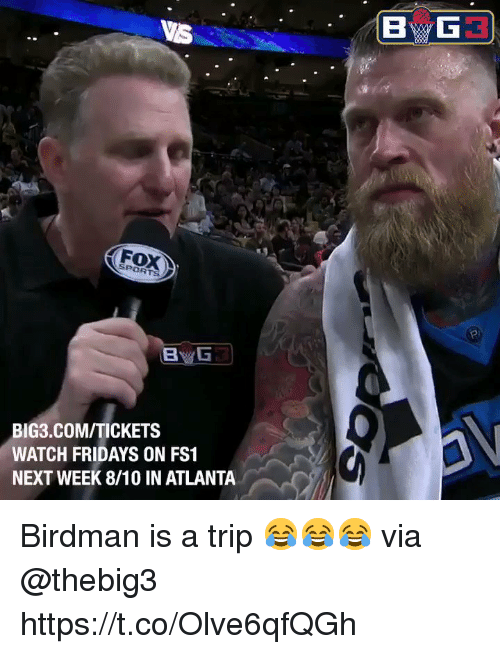Birdman, Memes, and Sports: VS  FOX  SPORTS  BIG3.COM/TICKETS  WATCH FRIDAYS ON FS1  NEXT WEEK 8/10 IN ATLANTA Birdman is a trip 😂😂😂 via @thebig3 https://t.co/Olve6qfQGh