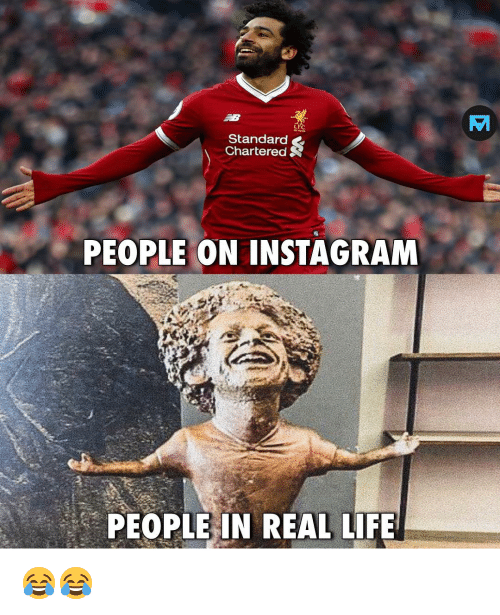 Instagram, Life, and Memes: VT  LF  Standard  Chartered  PEOPLE ON INSTAGRAM  PEOPLE IN REAL LIFE 😂😂