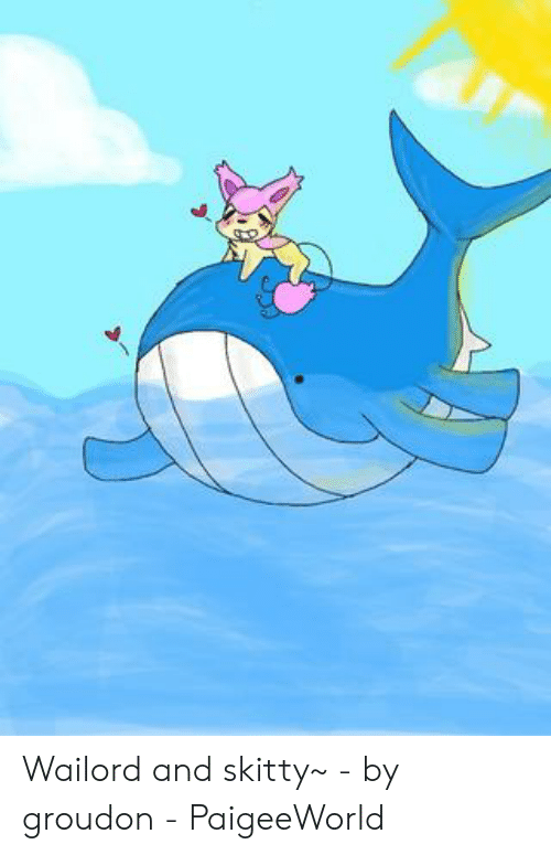 Paigeeworld: Wailord and skitty~ - by groudon - PaigeeWorld