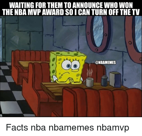 turn offs: WAITING FOR THEM TO ANNOUNCE WHO WON  THE NBA MVP AWARD SOI CAN TURN OFF THE TV  @NBAMEMES Facts nba nbamemes nbamvp