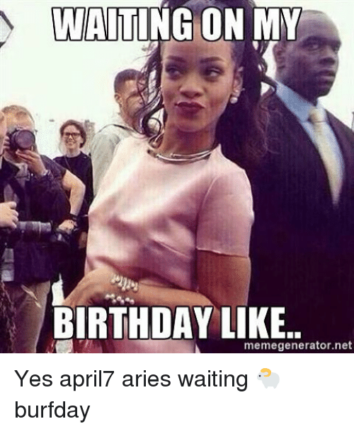 25 Best Memes About Waiting On My Birthday Like Waiting On