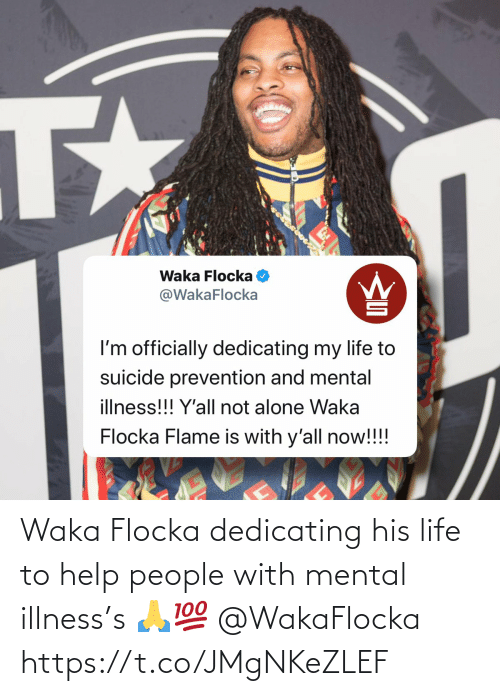 Illness: Waka Flocka dedicating his life to help people with mental illness's 🙏💯 @WakaFlocka https://t.co/JMgNKeZLEF