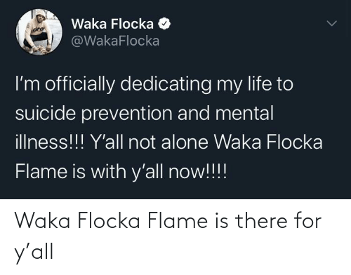 Ÿ˜…: Waka Flocka Flame is there for y'all