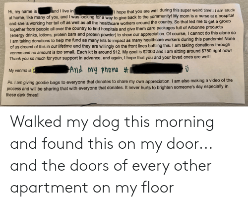 Floor: Walked my dog this morning and found this on my door... and the doors of every other apartment on my floor