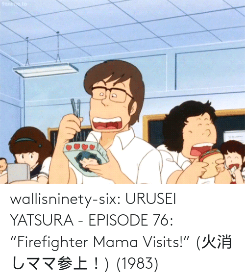 "mama: wallisninety-six:  URUSEI YATSURA - EPISODE 76: ""Firefighter Mama Visits!"" (火消しママ参上!) (1983)"