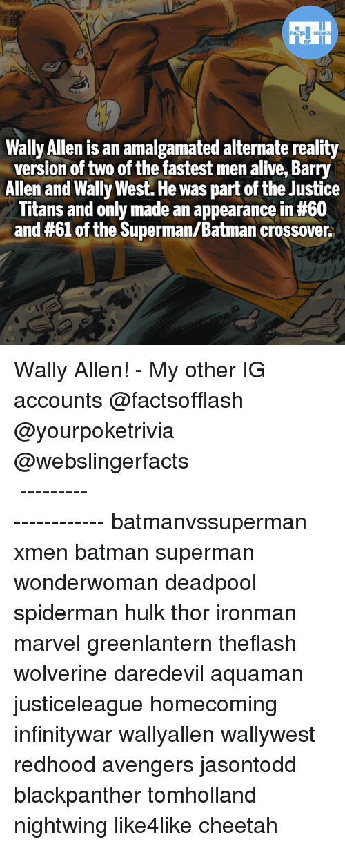 hulking: Wally Allen is an amalgamated alternate reality  version of two of the fastest men alive, Barry  Allen and Wally West. He was part of the Justice  Titans and only made an appearance in #60  and #61 of the Superman/Batman crossover. Wally Allen! - My other IG accounts @factsofflash @yourpoketrivia @webslingerfacts ⠀⠀⠀⠀⠀⠀⠀⠀⠀⠀⠀⠀⠀⠀⠀⠀⠀⠀⠀⠀⠀⠀⠀⠀⠀⠀⠀⠀⠀⠀⠀⠀⠀⠀⠀⠀ ⠀⠀--------------------- batmanvssuperman xmen batman superman wonderwoman deadpool spiderman hulk thor ironman marvel greenlantern theflash wolverine daredevil aquaman justiceleague homecoming infinitywar wallyallen wallywest redhood avengers jasontodd blackpanther tomholland nightwing like4like cheetah
