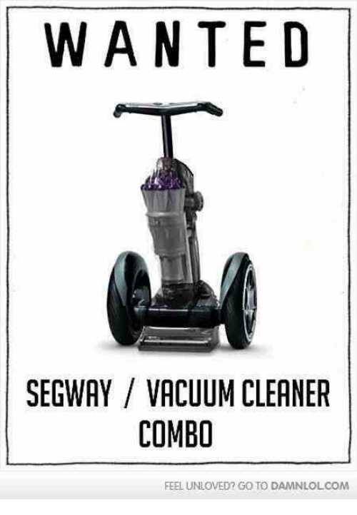 Memes, Ted, and Segway: WAN TED  SEGWAY VACUUM CLEANER  COMBO  FEEL UNLOVED? GOTO DAMNLOLCOM