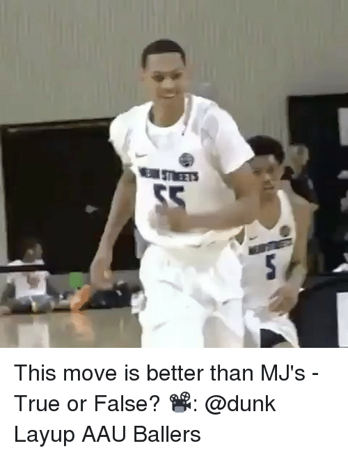 Dunk, Funny, and True: war STEETS This move is better than MJ's - True or False? 📽: @dunk Layup AAU Ballers