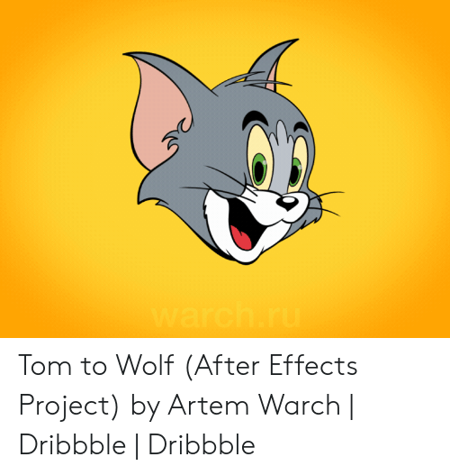 Dribbble: warch.ru Tom to Wolf (After Effects Project) by Artem Warch | Dribbble | Dribbble