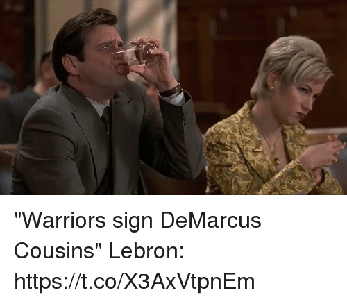 """DeMarcus Cousins, Memes, and Lebron: """"Warriors sign DeMarcus Cousins""""  Lebron: https://t.co/X3AxVtpnEm"""