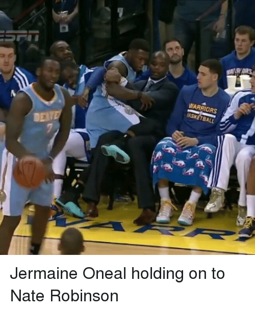 Nate Robinson: WARRIORS  TBALL Jermaine Oneal holding on to Nate Robinson