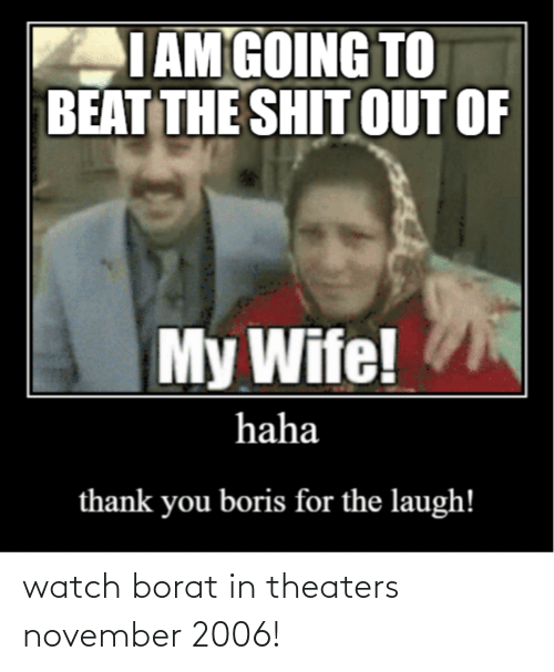 Borat: watch borat in theaters november 2006!