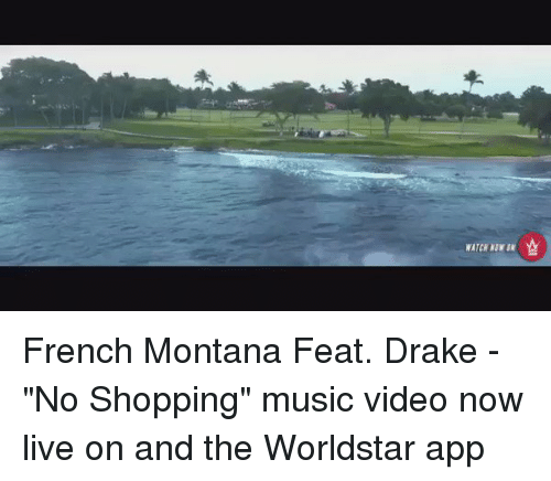 """French Montana: WATCH NUWBM French Montana Feat. Drake - """"No Shopping"""" music video now live on and the Worldstar app"""