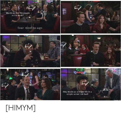 Bad, Life, and Watch Out: Watch out for the couple  in the back!  four months ago  they made up a entire life in a  simple scene! not bad!  aeres.com [HIMYM]