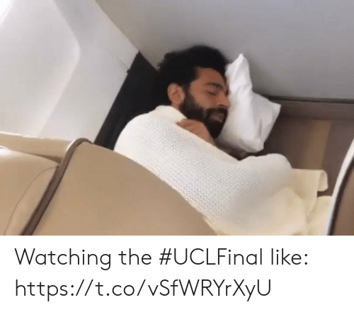 Soccer, Like, and  Watching: Watching the #UCLFinal like: https://t.co/vSfWRYrXyU
